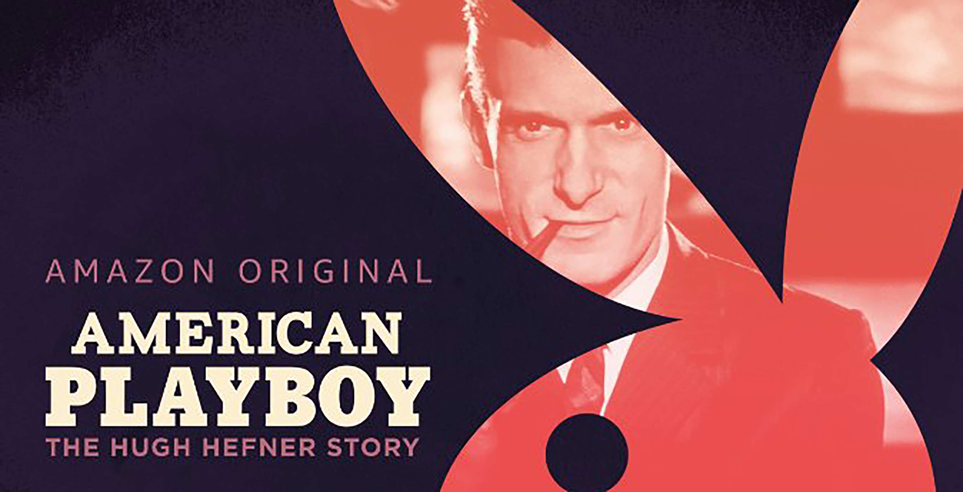 American Playboy: The Hugh Hefner Story an Amazon Prime Video original