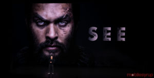 Apple unveils the first trailer for 'See,' filmed in Vancouver
