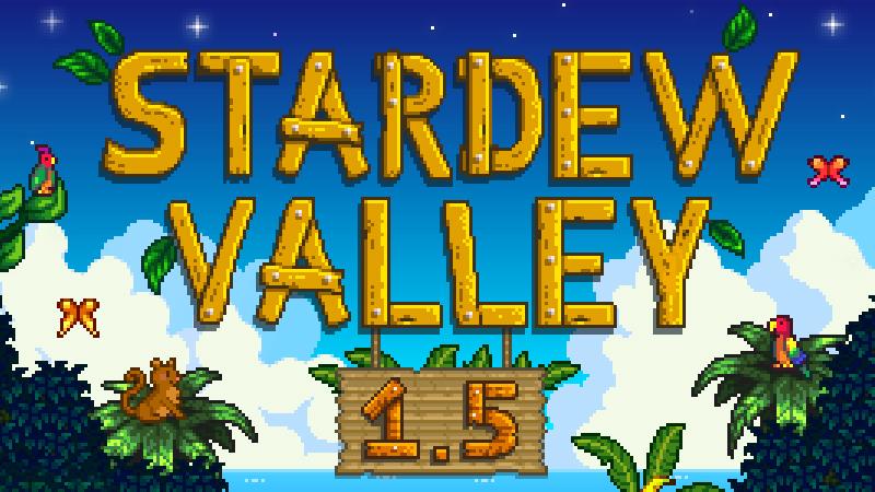 Stardew Valley 1.5 update